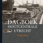 Dagboek houtcentrale Utrecht 1940 -1945